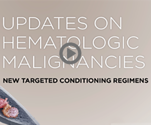 Updates on Hematologic Malignancies: New Targeted Conditioning Regimens